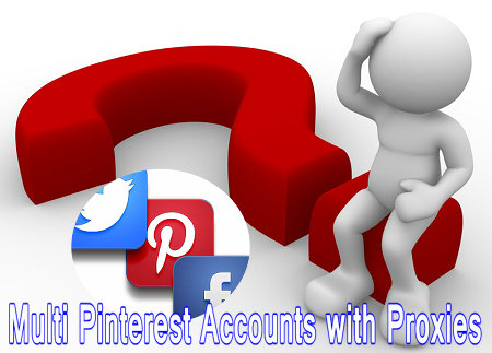 multi Pinterest accounts with proxies