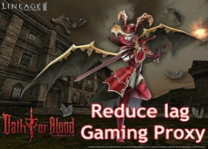 Reduce lag with Gaming Proxy