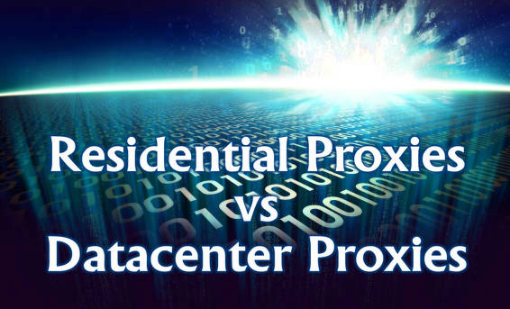 Residential Proxies or datacenter proxies