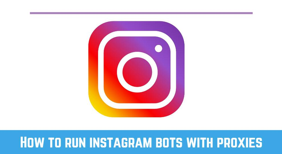 How to run instagram bots with proxies