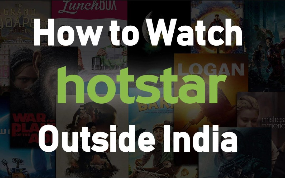 How To Unblock And Watch Hotstar Outside India