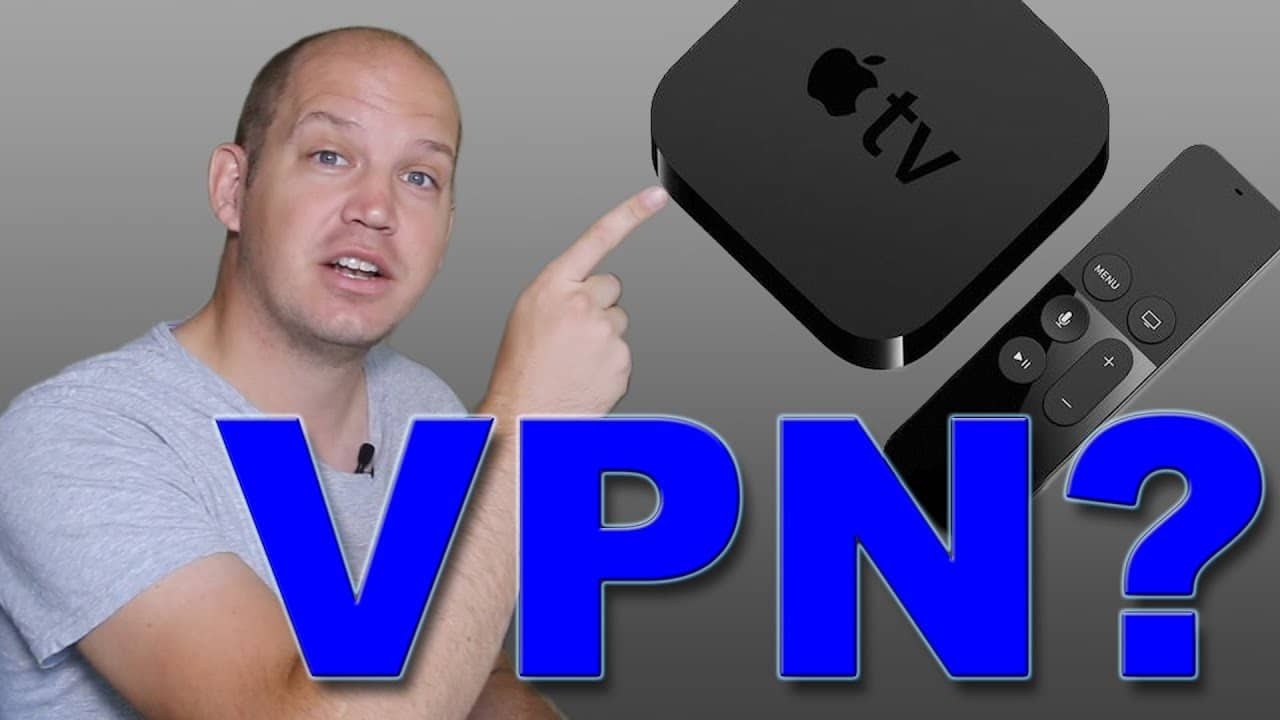 Know How to Setup a VPN in Apple TV