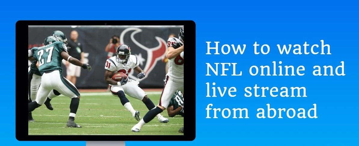 Love NFL- Learn how to watch NFL outside the US