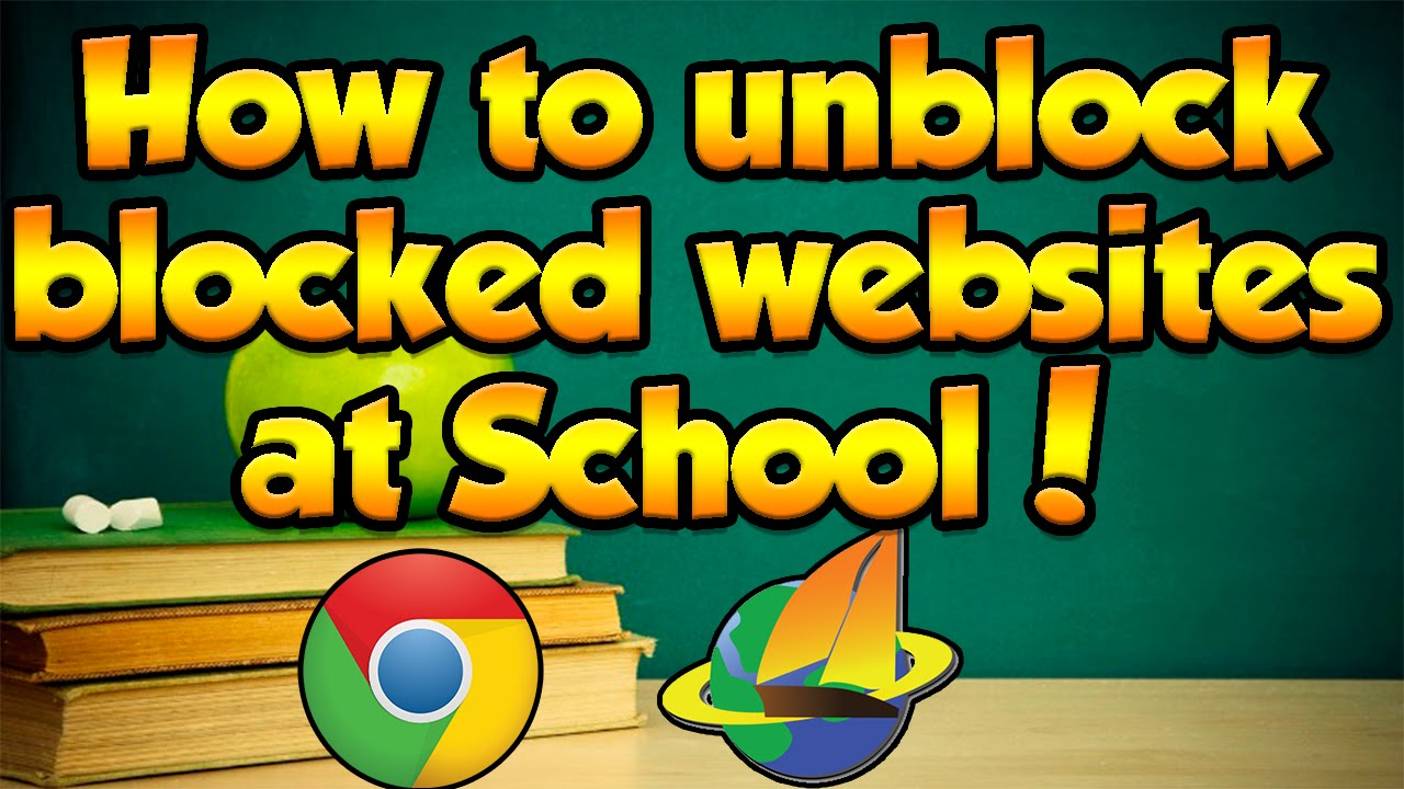 Unblock Blocked Websites in School- At Work- or Anywhere