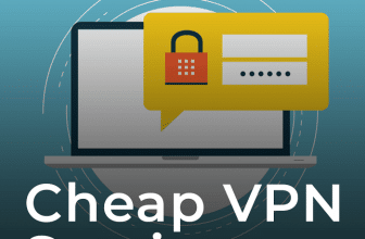 Top 5 Cheapest VPN – Fastest, Excellent In Service, Low Prices