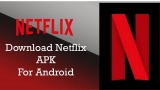Download Netflix Apk For Android/IOS