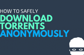 Download Torrents Anonymously, Without Leaving a Trace!