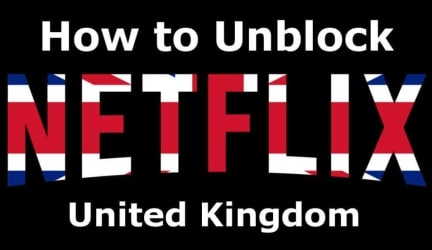 How to Watch US Netflix in UK – Beat the Netflix Proxy Block