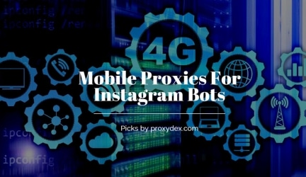 5 Best Mobile Proxies For Instagram Bots