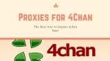 Find the Best 4chan Proxies to Bypass 4chan Ban!
