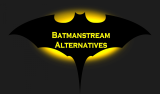 Best Alternatives for Batmanstream in 2020!