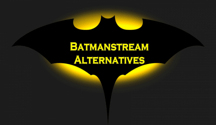 Best Alternatives for Batmanstream in 2021!